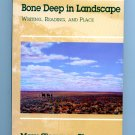 Bone Deep in Landscape by Mary Clearman Blew - Writing Reading and Place