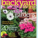 Backyard Living Magazine - May 2007 - Container Gardens - growing secrets