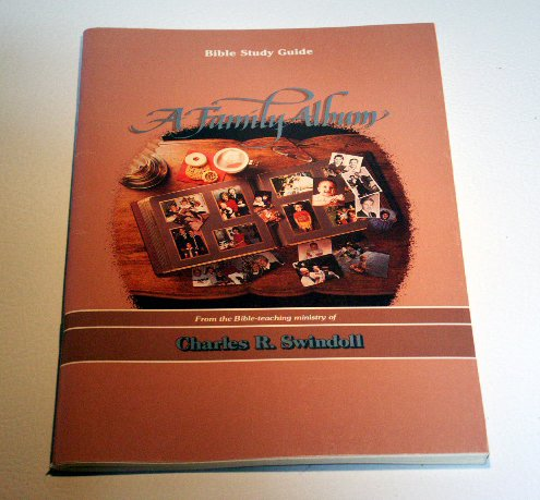 A Family Album: Bible study guide from the Bible-teaching ministry of Charles R. Swindoll