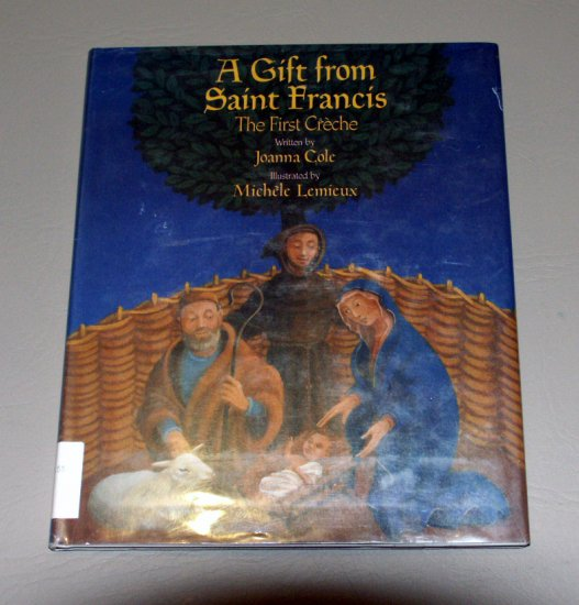 A Gift from Saint Francis: The First Creche by Joanna Cole (Author), Michele Lemieux