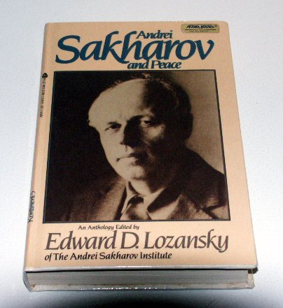 Andrei Sakharov and Peace by Edward Lozansky - LNEW Hardcover