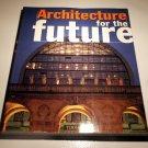 Architecture for the Future - Lebbeus Woods, Cop Himmelblau, Franklin D. Israel, Eric Owen Moss