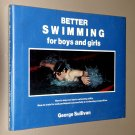 Better Swimming for Boys and Girls by George Sullivan - guide to