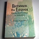Between the leaves: A gathering of writings by booksellers