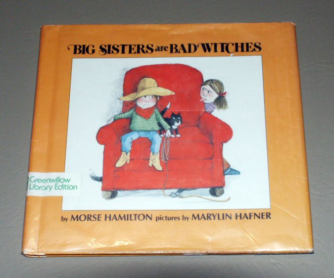 Big Sisters Are Bad Witches (Hardcover) by Morse Hamilton, Marylin Hafner