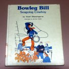 Bowleg Bill Seagoing Cowboy by Wyatt Blassingame, Herman Vestal