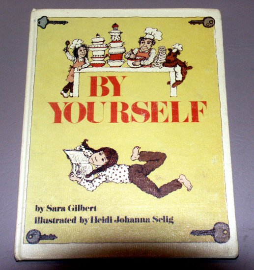 By yourself by Sara D Gilbert (1983) - Latch key kid guide