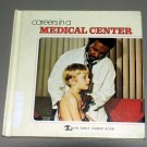 Careers in a medical center (An Early career book) by Mary Lee Davis