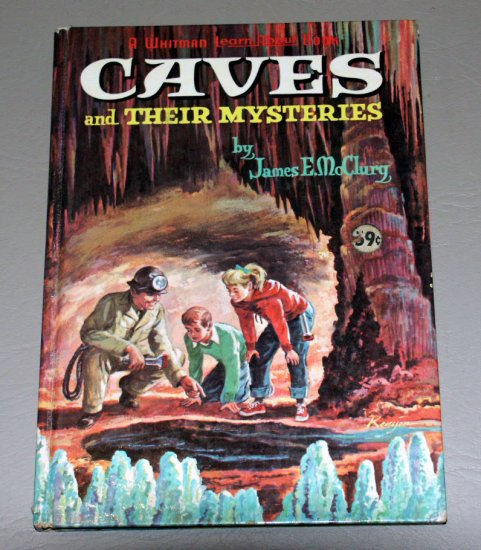 Caves and Their Mysteries (A Whitman learn about book) by James E McClurg