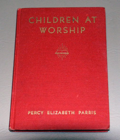 Children at Worship;: 52 primary worship programs by Percy Elizabeth Parris (1943)