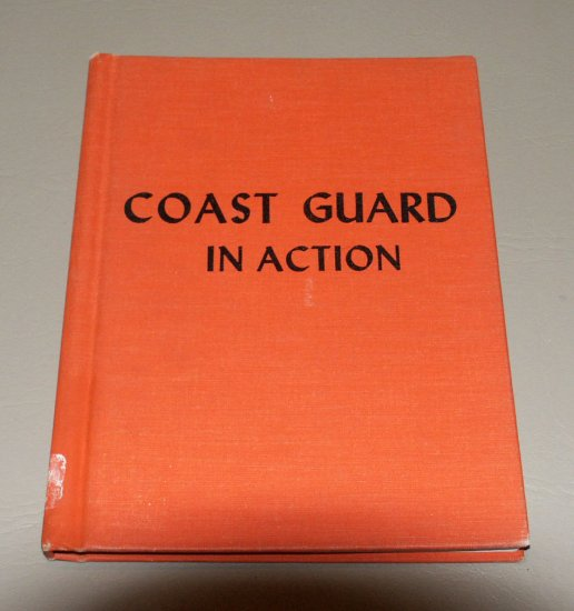 Coast Guard in Action (Hardcover 1962) by Erik Bergaust - Illustrated