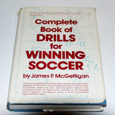 Complete Book of Drills for Winning Soccer by James McGettigan - guide
