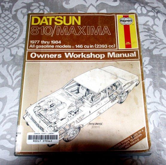 Datsun 810 / Maxima '77'84 (Haynes Manuals) Chiltons Automotive Repair Service Guide
