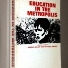 Education in the Metropolis by Harry L. And Smiley, Marjorie B. Miller