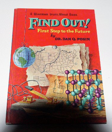 Find out!: First step to the future (Hardcover 1964) by Daniel Q Posin