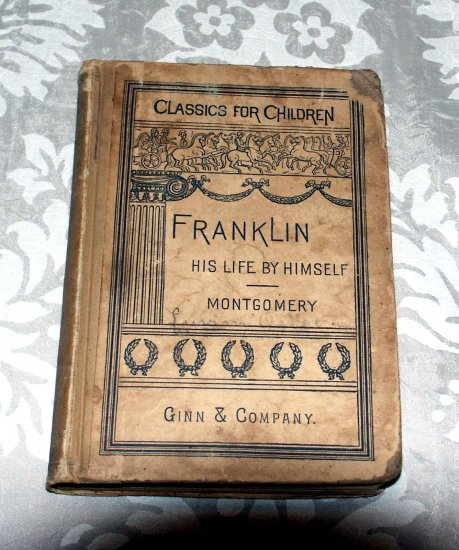 Benjamin Franklin, his life: with notes and a continuation of his life by D.H. Montgomery