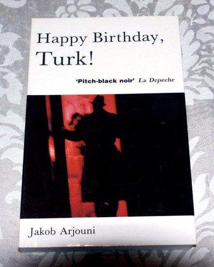 Happy Birthday, Turk! (Paperback) by Jakob Arjouni, Anselm Hollo