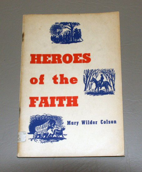 Heroes of the faith (1954) by Mary Wilder Colson