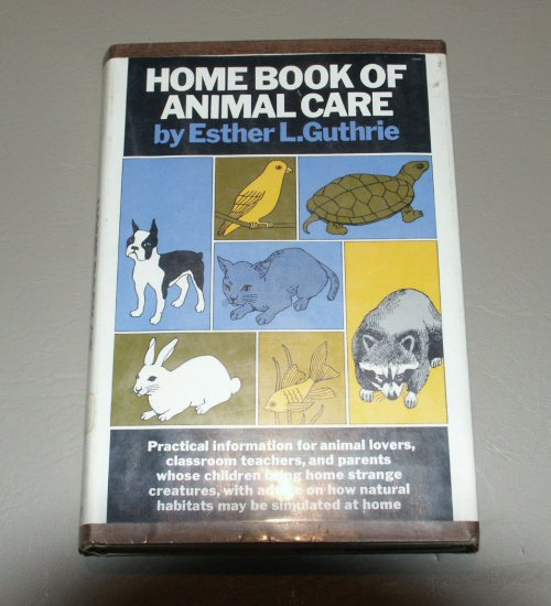 Home Book of Animal Care (Hardcover) by E. L. Guthrie