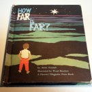 How far is far? (Hardcover 1964) by Alvin R Tresselt, Ward Brackett