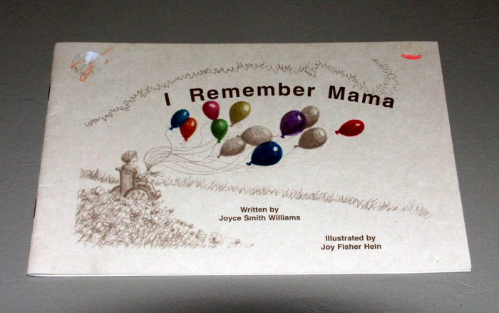 I Remember Mama by Joyce Smith Williams, Illustrated by Joy Fisher Hein