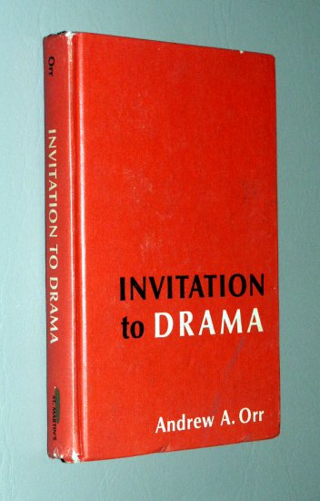 Invitation to Drama : One Act Plays for secondary Schools by Andrew A, Orr