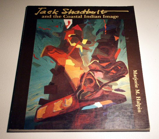 Jack Shadbolt, and the Coastal Indian Image ( No. 18) by Marjorie M. Halpin, Jack Shadbolt