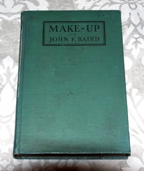 Make-Up: A Manual for the Use of Actors, Amateur and Professional by John F. Baird