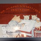 Mr. Murphy's Marvelous Invention (Hardcover) by Eileen Christelow