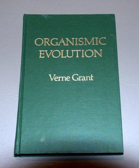 Organismic Evolution (Hardcover 1977) by Verne Grant