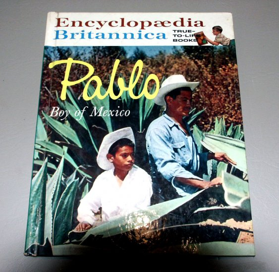 The Story of Pablo, Mexican Boy (Britannica True-to-Life Books) by Carol Amescua, Arnold Zweerts