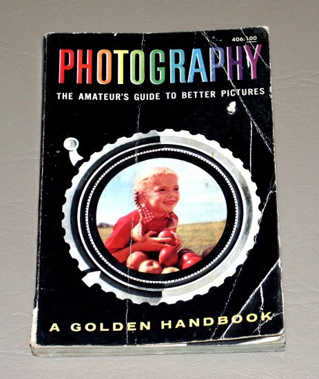 Photography: The Amateur's Guide To Better Pictures (A Golden handbook) by Herbert Spencer Zim