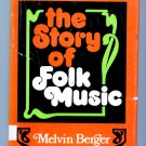 The Story of Folk Music by Melvin Berger (Politics, history, instruments, musicians)