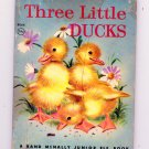 Three little ducks (Rand McNally Junior Elf 1945) by Rhoda Wyatt Woodstock
