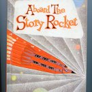 Aboard the Story Rocket (The prose and poetry series) by Floy Winks DeLancey