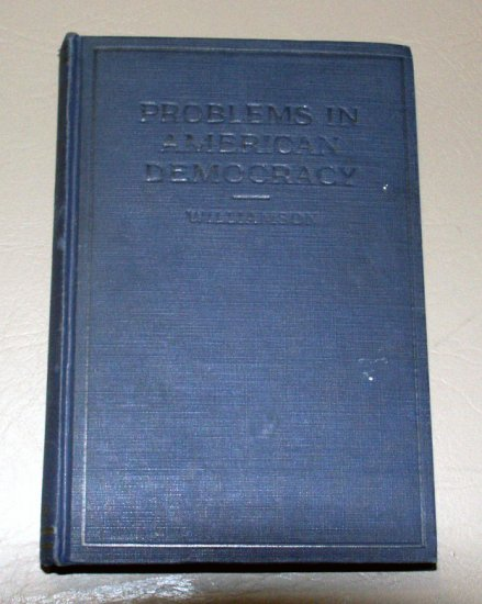 Problems in American democracy (Hardcover 1922) by Thames Ross Williamson