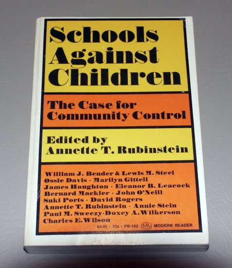 Schools against children;: The case for community control - Monthly Review Press