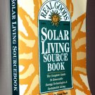 The Real Goods Solar Living Sourcebook: Guide to Renewable Energy Technologies & Sustainable Living