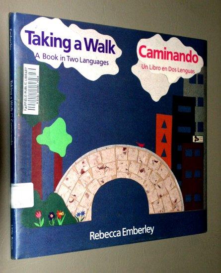 Taking a Walk: A Book in Two Languages/Caminando : UN Libro En DOS Lenguas by Rebecca Emberley