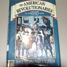 The American Revolutionaries: A History in Their Own Words, 1750-1800 by Milton Meltzer