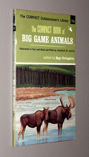 The Compact Book of Big Game Animals (Outdoorsman's Library, Volume 126) by Ray Ovington