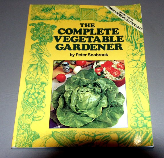The Complete Vegetable Gardener by Peter Seabrook - Gardening Guide