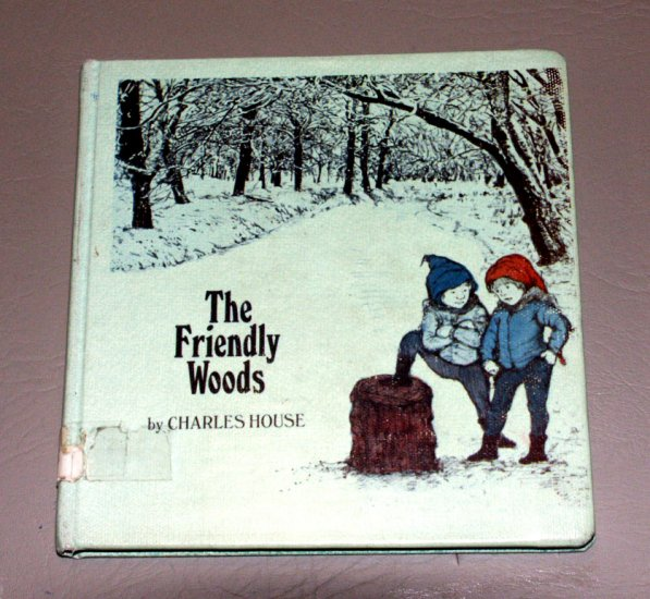 The Friendly Woods (Hardcover book 1973) by Charles House