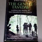 The Gentle Tasaday: A Stone Age People in the Philippine Rain Forest by John Nance