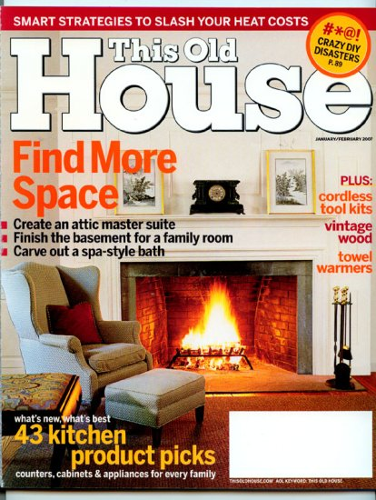 This Old House Magazine - January/February 2007 (Back Issue) - Find More Space