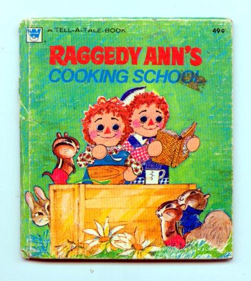 Raggedy Ann's Cooking School (1970) by Marjory Schwalje, June Goldsborough