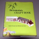 The Little Kid's Craft Book (Hardcover 1973) by Jackie. Vermeer