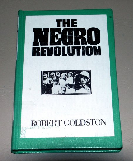 The Negro Revolution (Hardcover 1968) by Robert Goldston