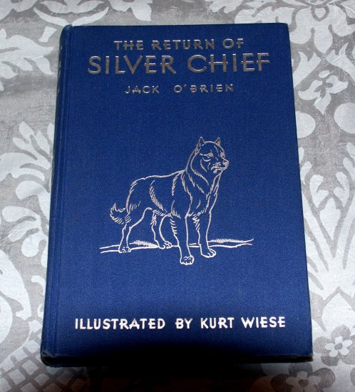 The Return of Silver Chief (Hardcover 1945) by Jack O'Brien, Kurt Wiese