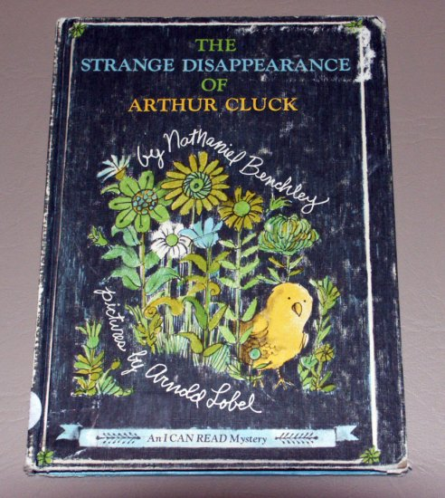 "The Strange Disappearance of Arthur Cluck (""I can read"" Mystery) by Nathaniel Benchley, Arnold Lobel"